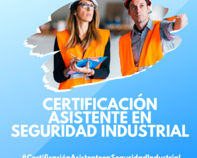 Certificación Asistente en Seguridad Industrial